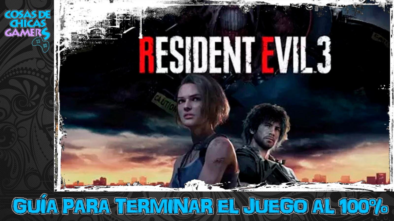 RESIDENT EVIL 3 REMAKE - GUÍA PARA COMPLETAR EL JUEGO AL 100%