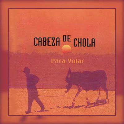 CABEZA DE CHOLA - Para volar (2001)