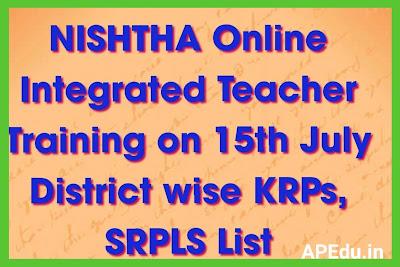 NISHTHA Online Integrated Teacher Training on 15th July District wise KRPs, SRPLS List