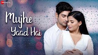 Mujhe Yaad Hai Lyrics - Yasser Desai, Kunwar Naveen Singh
