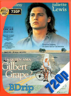 ¿A quién ama Gilbert Grape? (1993) BDRip [720p] [Latino] [GoogleDrive] [RangerRojo]