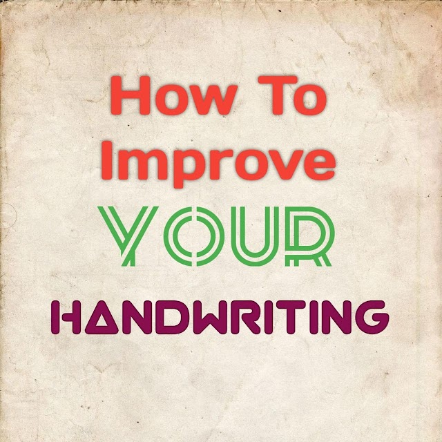 How To Improve your Handwriting? | 9 Tips for Nice Handwriting |