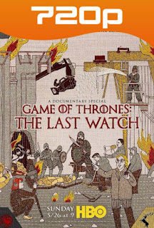 Game of Thrones The Last Watch (2019) HD 720p Sub Latino