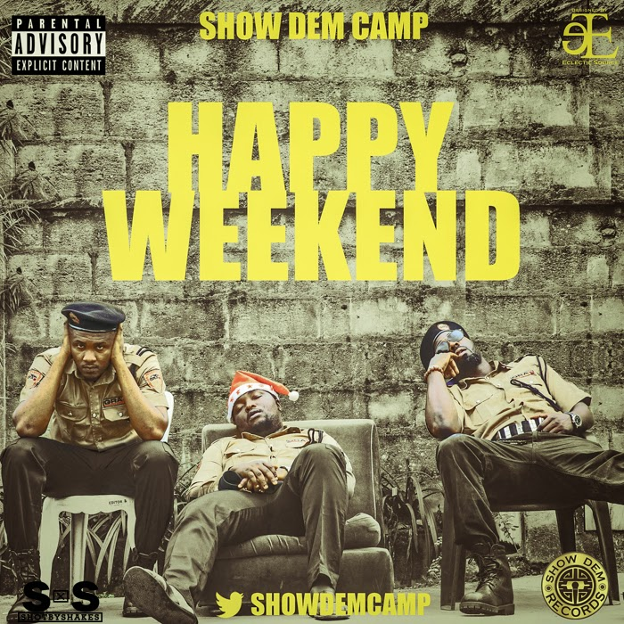 Show Dem Camp - Happy Weekend Ft. Kid Konnect image