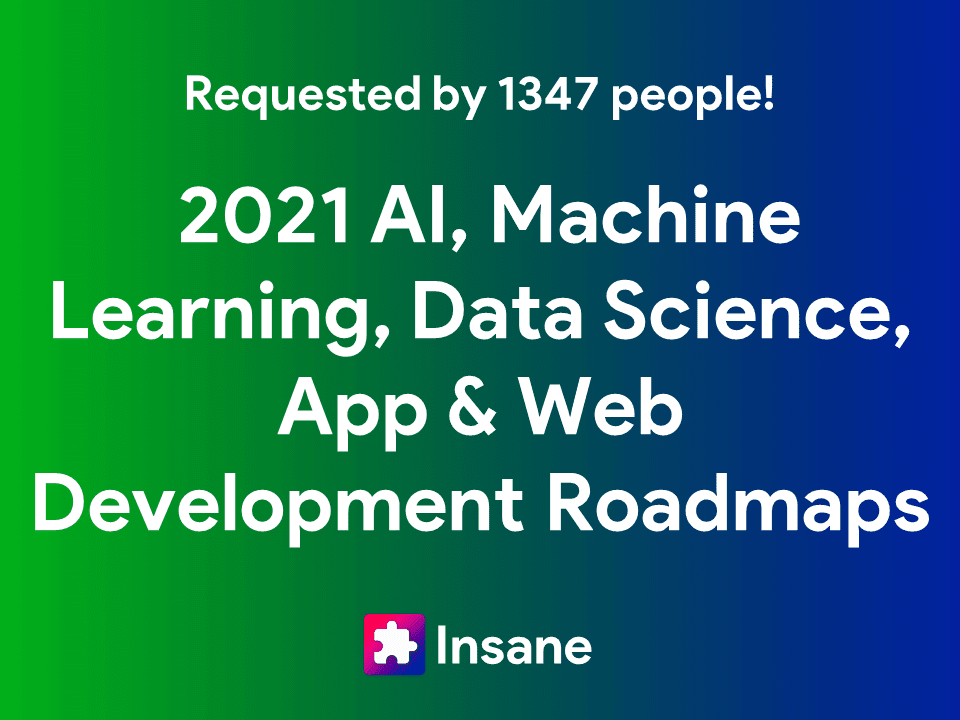 Artificial Intelligence, Deep Learning, Data Science, Machine Learning, iOS and Android Developer Roadmap 2021