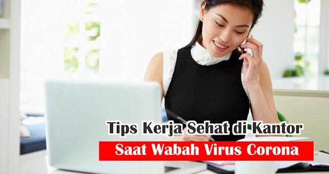 Tips Kerja Sehat di Kantor Saat Wabah Virus Corona