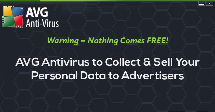 AVG Antivirus Plans to Collect & Sell Your Personal Data to Advertisers