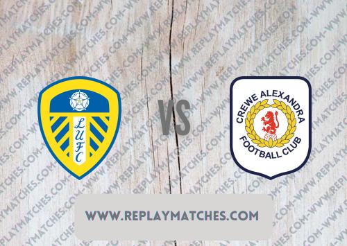 Leeds United vs Crewe Alexandra -Highlights 24 August 2021