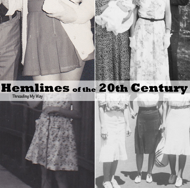 Hemlines of the 20th Century - the long and short of women's dresses and skirts. Threading My Way