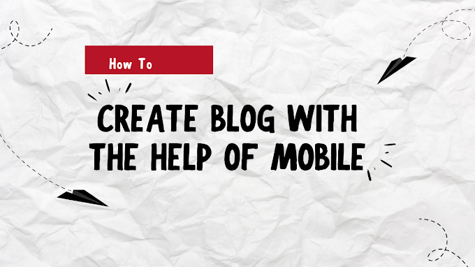 How To Create Blog With The Help Of Mobile