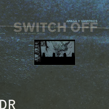 Switch Off Documentary. Original Soundtrack @ Delfi Ramirez