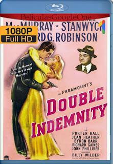 Double Indemnity (1944) [1080p BRrip] [Latino-Inglés] [LaPipiotaHD]