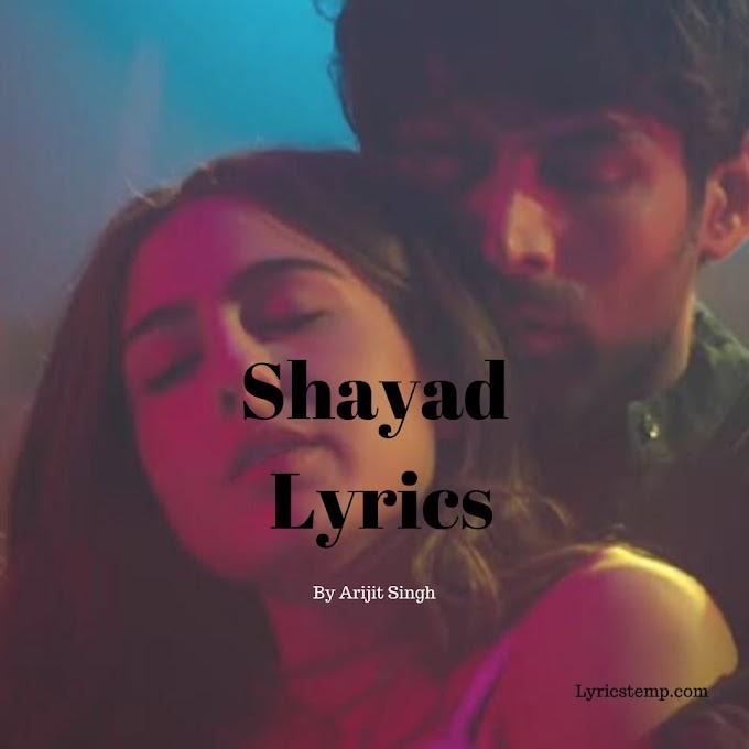 Shayad Song Lyrics - Love Aaj Kal | Arijit Singh