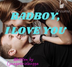 Novel Badboy I Love You Full Episode