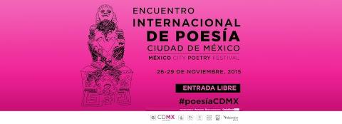 NOTICIAS Encuentro Internacional de Poesía Ciudad de México / Mexico City Poetry Festival
