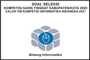 Download Soal dan Kunci Jawaban Kompetensi Sains Nasional (KSN) INFORMATIKA SMA/MA Tingkat Kabupaten Tahun 2020