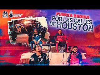 LETRA Por Las Calles De Houston Fuerza Regida