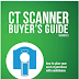 Buyer's Guide to Purchase your next CT Scanner