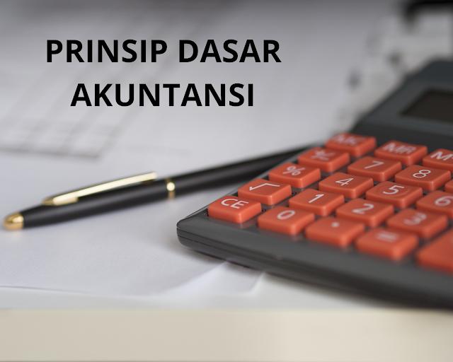 Prinsip Dasar Akuntansi  Dalam membuat Laporan Keuangan