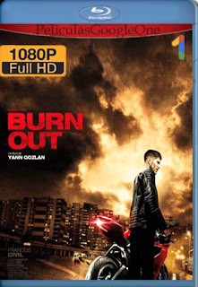 Burn Out [2017] [1080p BRrip] [Latino- Frances] [GoogleDrive] LaChapelHD