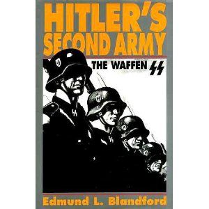 HITLER'S SECOND ARMY: THE WAFFEN SS by Edmund L. Blandford