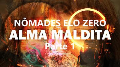 Actual Play de Nômades Elo Zero: Alma Maldita (Parte 1)
