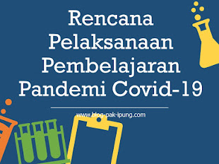 RENCANA PELAKSANAAN PEMBELAJARAN PANDEMI COVID-19