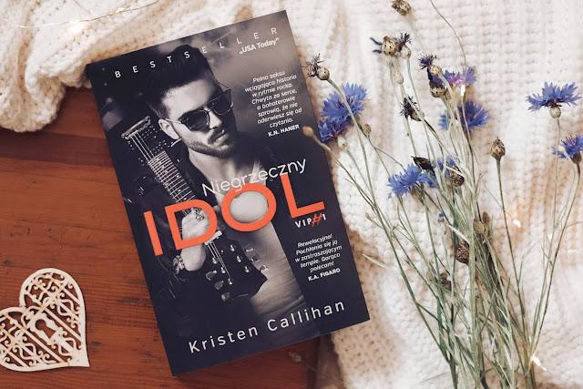 """Kristen Callihan - ,,Niegrzeczny idol"""" (recenzja)"""