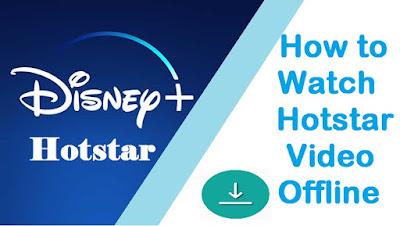 Download Hotstar Video Offline