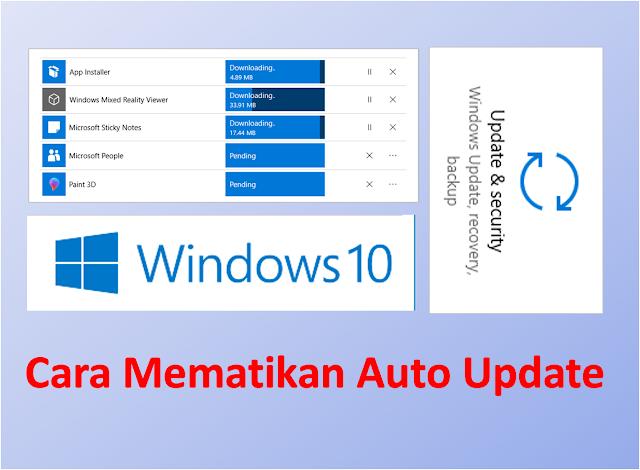 ialah salah satu persoalan bagi para pengguna Windows  Cara Mematikan Auto Update Windows 10 Pro