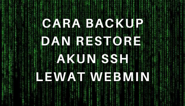 Cara Backup dan Restore Akun SSH lewat Webmin