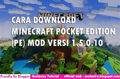 Cara Download Minecraft Pocket Edition (PE) Mod New Version 1.5.0.10 APK 2018