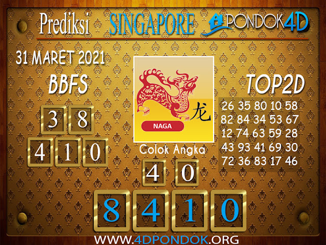 Prediksi Togel SINGAPORE PONDOK4D 31 MARET 2021