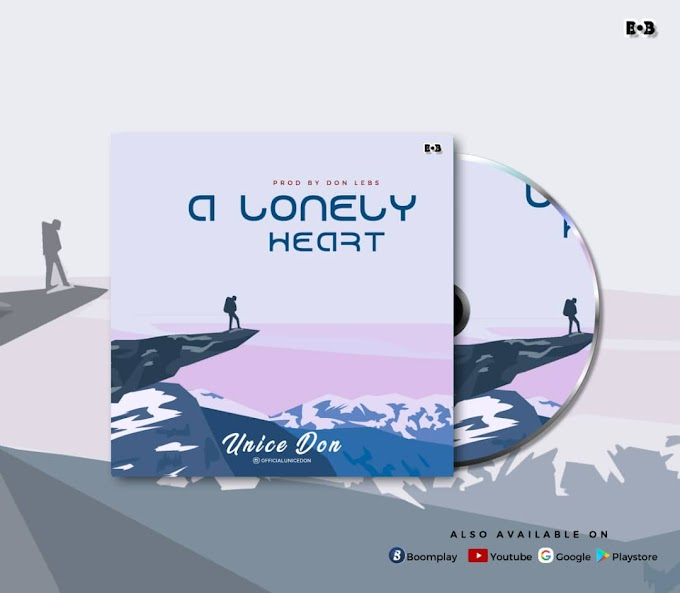 Music: Unice Don - A Lonely Heart