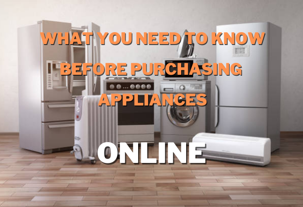6 Questions You Should Ask Before Buying Appliances Online