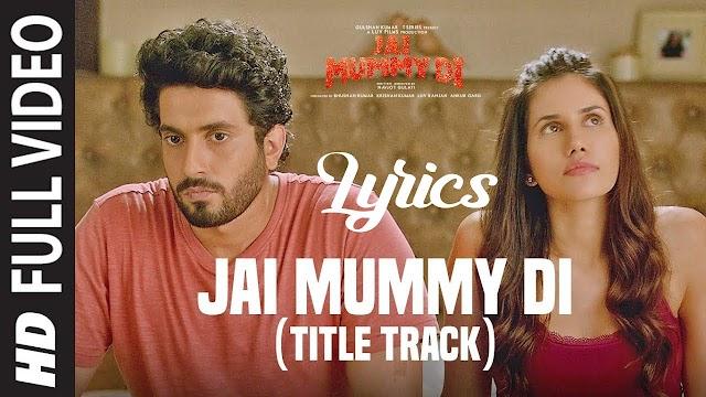 Jai Mummy Di Lyrics - Jai Mummy Di Tittle Track | Sunny Singh