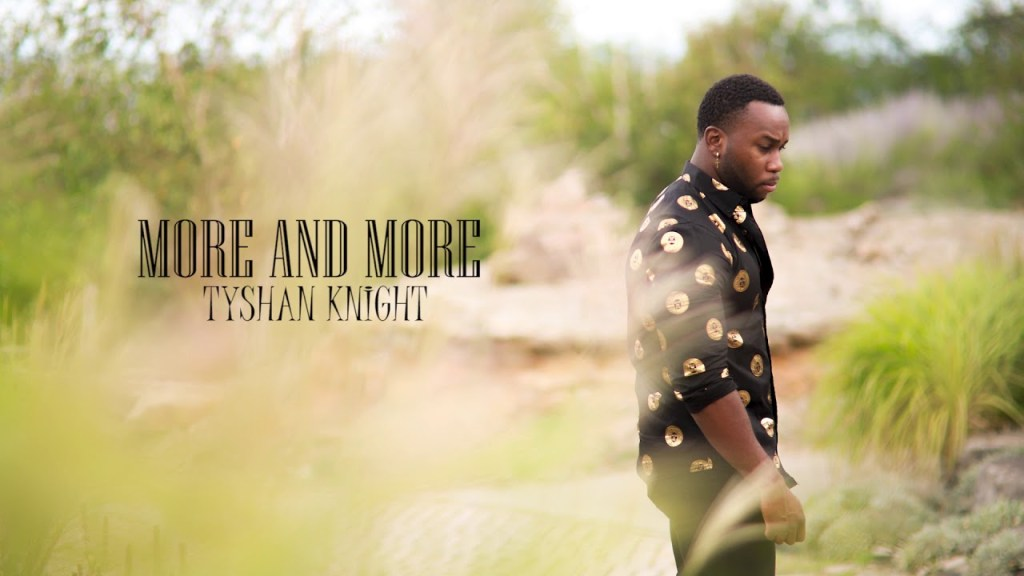 Tyshan Knight - More and More Mp3 Download