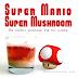 Nintendo: Super Mario Super Mushroom