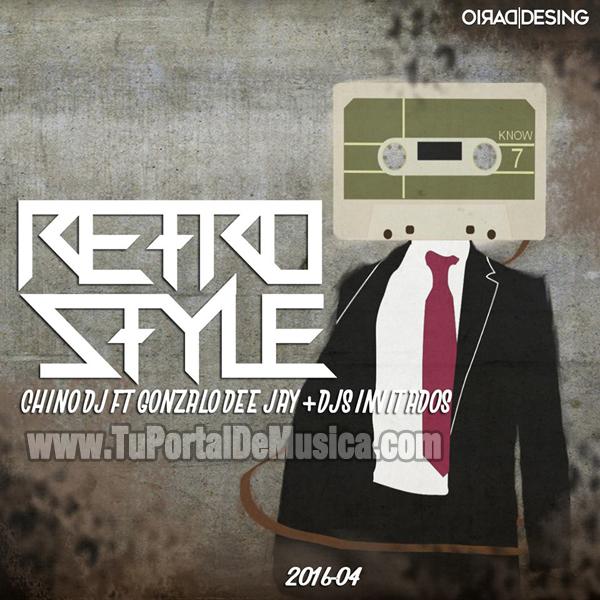 Chino DJ Ft Gonzalo DeeJay Ft. V.A Retro Style Vol. 4 (2016)