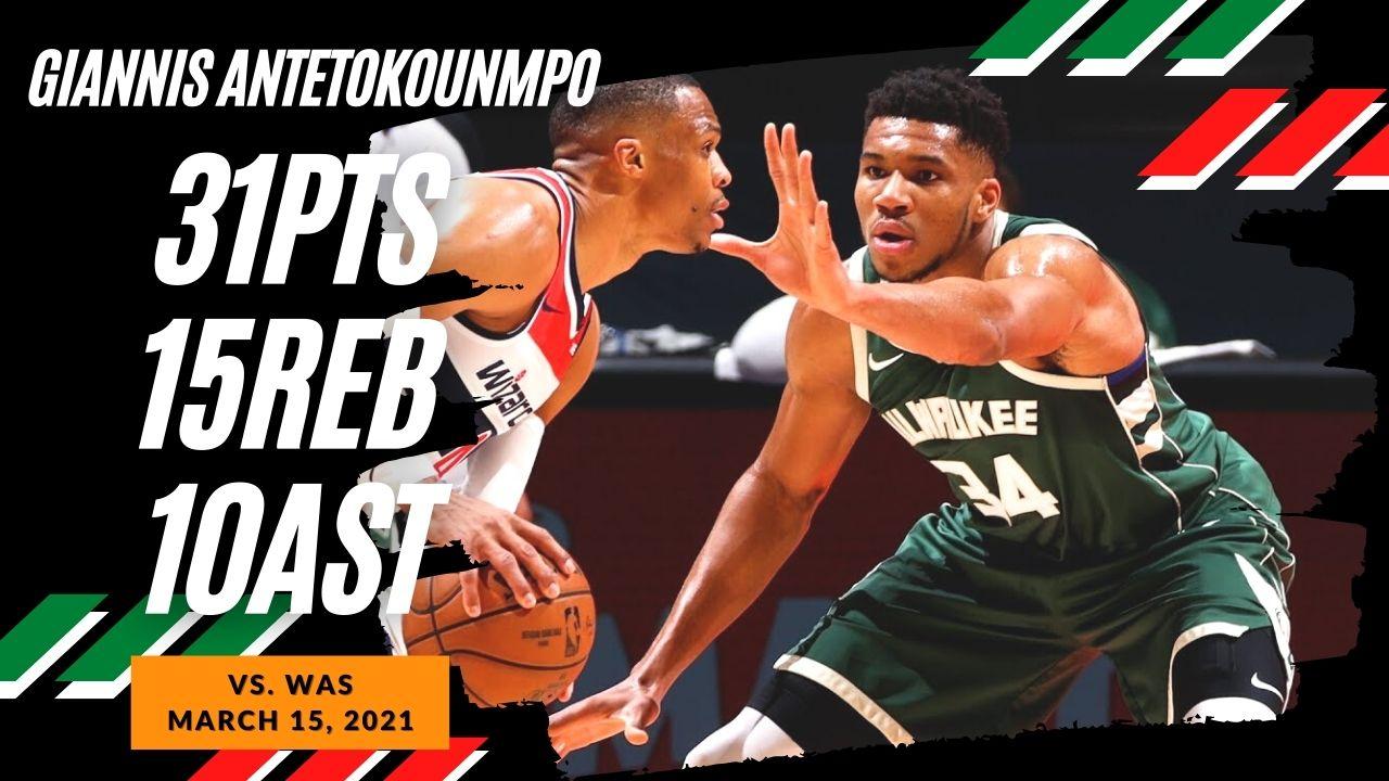 Giannis Antetokounmpo 31pts 15reb 10ast vs WAS   March 15, 2021   2020-21 NBA Season