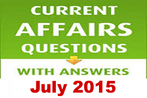 GK & Current Affairs: July 14, 2015