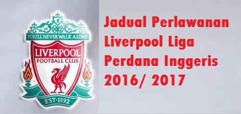 Jadual Liverpool Liga Perdana Inggeris 2016/ 2017