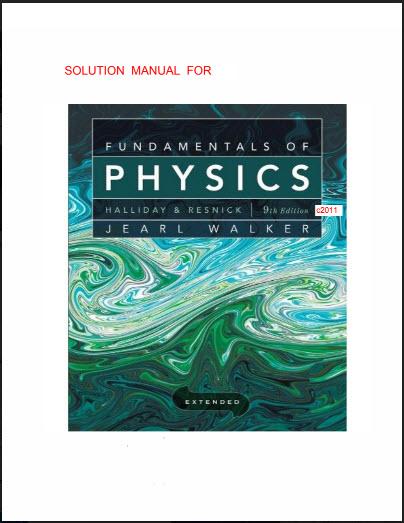 حلول كتاب أساسيات الفيزياء حلول كتاب fundamentals of physics pdf Manual Solution، حل كتاب مبادئ الفيزيا ءالعامة برابط تحميل مباشر مجانا