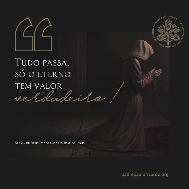 Frase da Serva de Deus, Madre Maria José de Jesus
