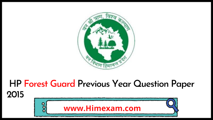 HP Forest Guard Previous Year Question Paper 2015