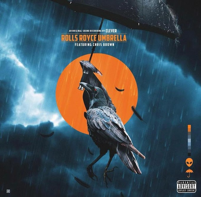 """Clever Releases A New Single """"Rolls Royce Umbrella"""" With Chris Brown 