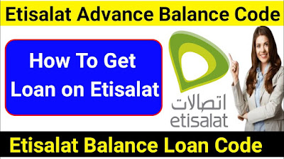 How to Borrow Credit From Etisalat - How to Get Etisalat Credit Loan Balance and Data