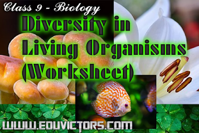 CBSE Class 9 - Biology - Class of Living Organisms (Worksheet-2)(#cbsenotes)(#eduvictors)