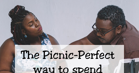 The Picnic-Perfect way to spend the day