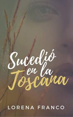 LIBRO - Sucedió en la Toscana : Lorena Franco   (18 Octubre 2016) NOVELA  Edición papel & digital ebook kindle  Comprar en Amazon España